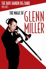 Dave Hankin Big Band  The Magic Of Glenn Miller